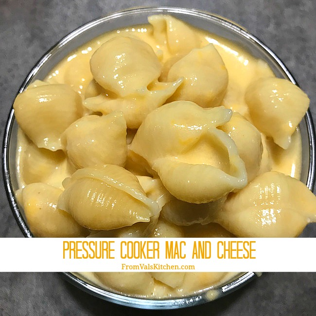 Pressure Cooker Mac And Cheese Recipe From Val's Kitchen