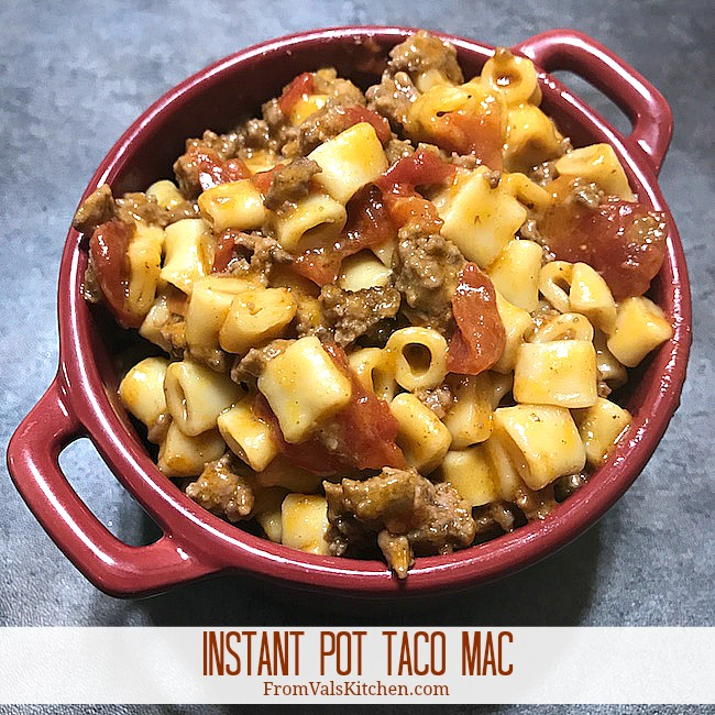 Instant Pot Pressure Cooker Taco Mac Recipe From Val's Kitchen