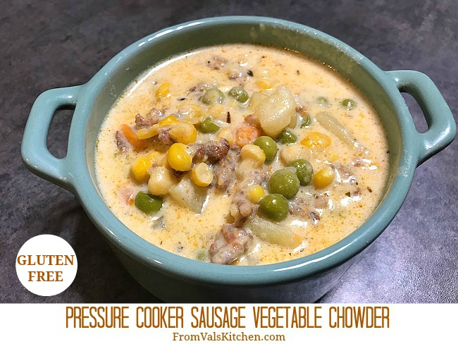 Gluten-free Pressure Cooker Sausage Vegetable Chowder Recipe From Val's Kitchen