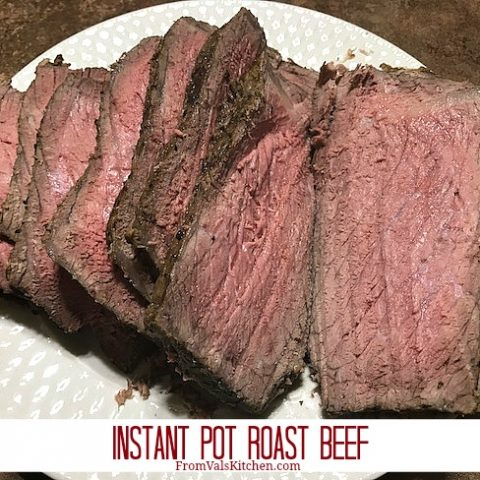 Instant Pot Roast Beef Recipe From Val's Kitchen