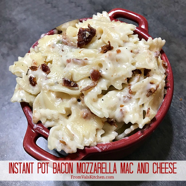Instant Pot Pressure Cooker Bacon Mozzarella Mac And Cheese Recipe From Val's Kitchen