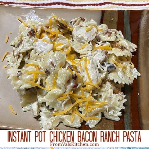 Instant Pot Chicken Bacon Ranch Pasta Recipe From Val's Kitchen