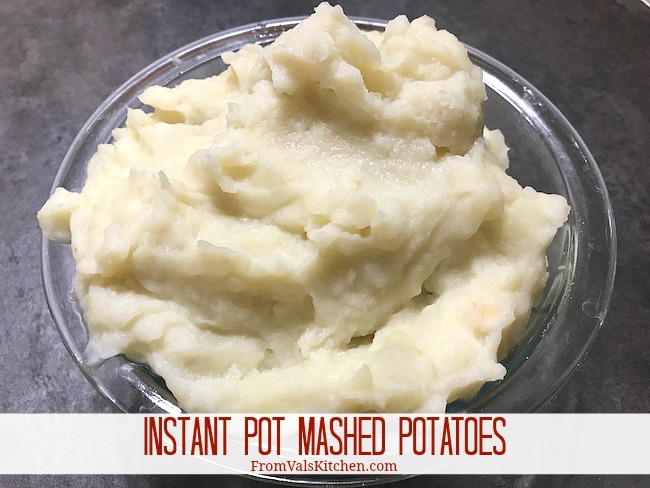 Instant Pot Mashed Potatoes Recipe From Val's Kitchen