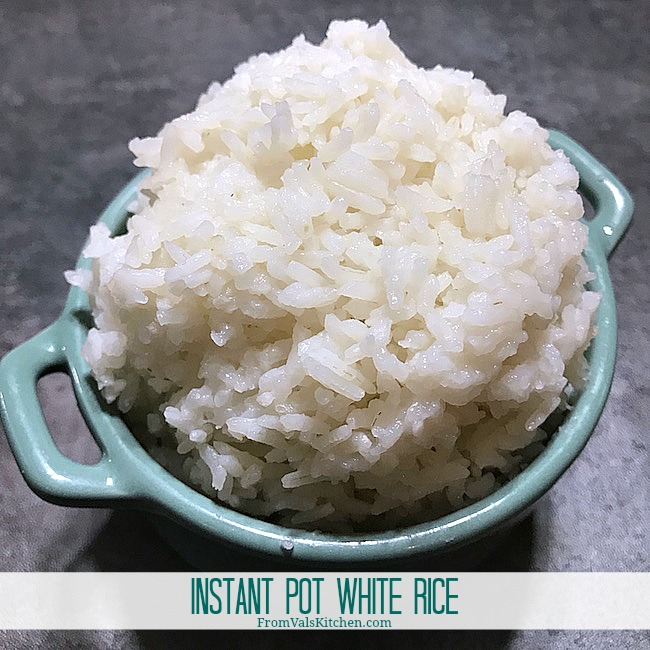 Instant Pot White Rice Recipe From Val's Kitchen