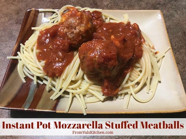 Instant Pot Mozzarella Stuffed Meatballs Recipe From Val's Kitchen