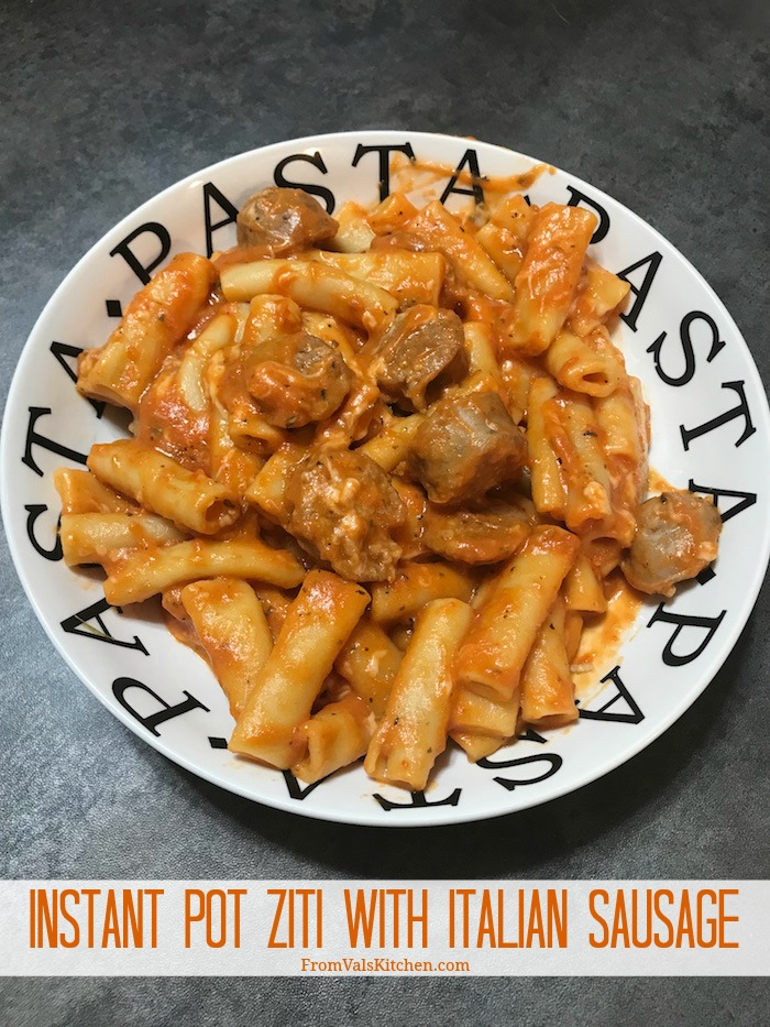 Instant Pot Ziti With Italian Sausage Recipe From Val's Kitchen