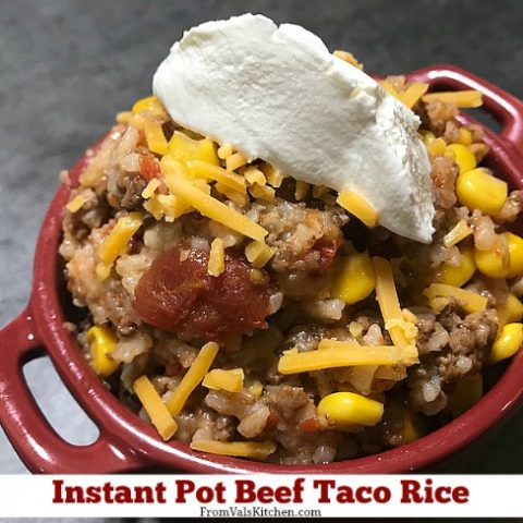 Instant Pot Beef Taco Rice Recipe From Val's Kitchen