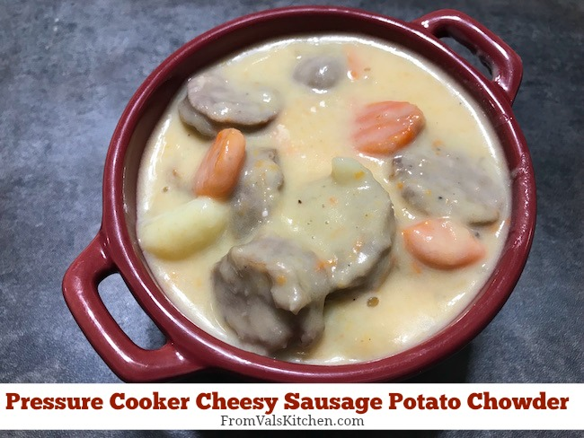 Pressure Cooker Cheesy Sausage Potato Chowder From Val's Kitchen & Mealthy Multipot Review