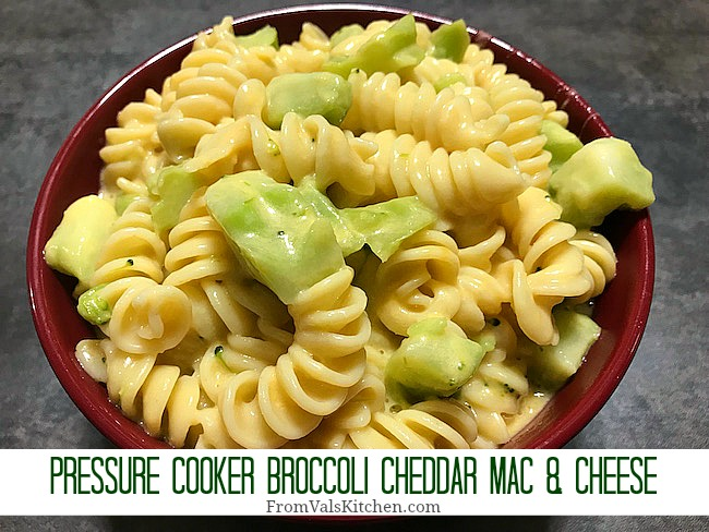Pressure Cooker Broccoli Cheddar Mac & Cheese Recipe From Val's Kitchen