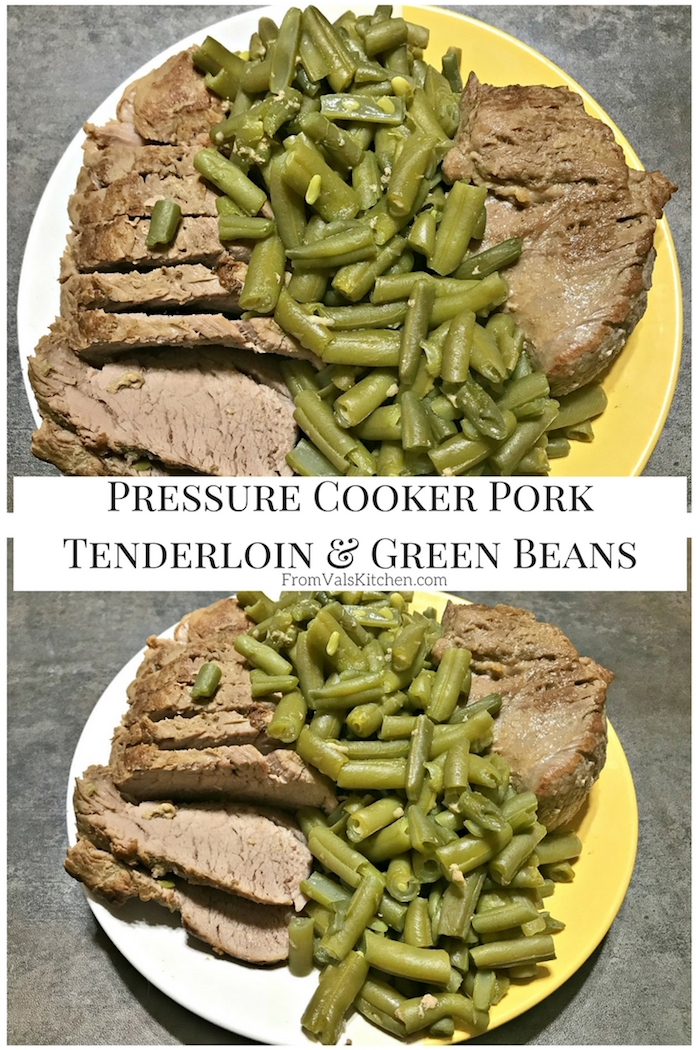 Pressure Cooker Pork Tenderloin & Green Beans Recipe From Val's Kitchen