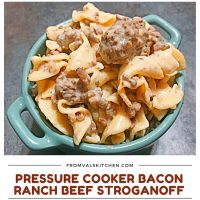 Pressure Cooker Bacon Ranch Beef Stroganoff Recipe