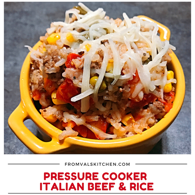 Pressure Cooker Italian Beef & Rice Recipe From Val's Kitchen