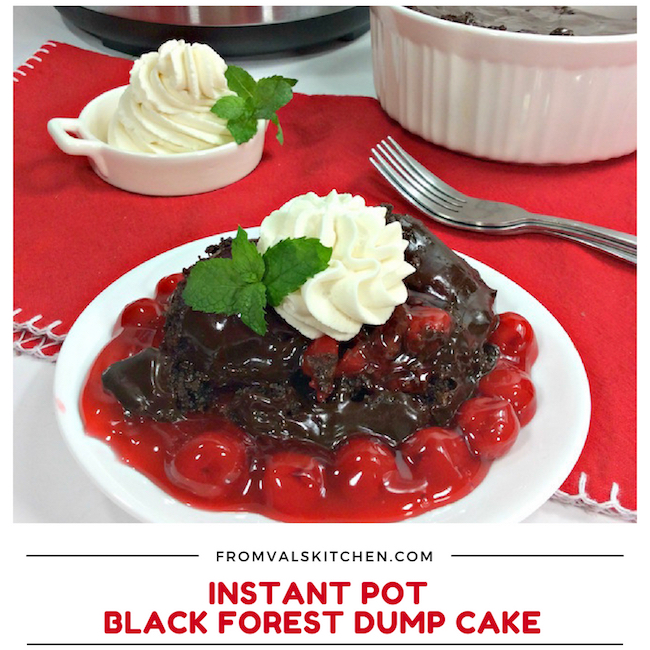 Instant Pot Black Forest Dump Cake Recipe From Val's Kitchen
