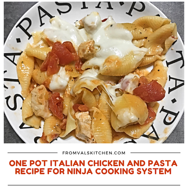 One Pot Italian Chicken and Pasta Recipe For Ninja Cooking System From Val's Kitchen