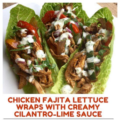 Chicken Fajita Lettuce Wraps With Creamy Cilantro-Lime Sauce