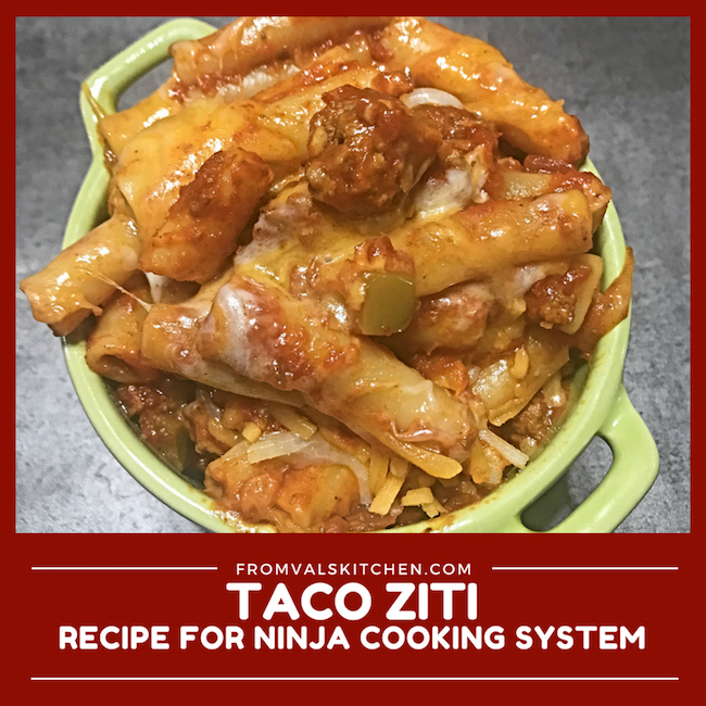 One-Pot Taco Ziti Recipe For Ninja Cooking System From Val's Kitchen