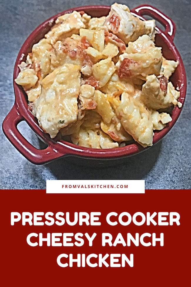 Pressure Cooker Cheesy Ranch Chicken Recipe From Val's Kitchen