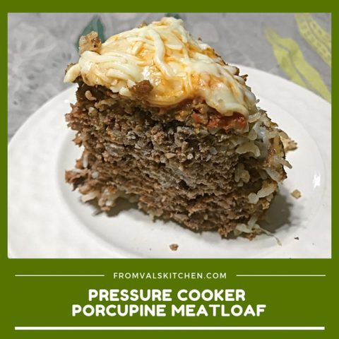 Pressure Cooker Porcupine Meatloaf Recipe From Val's Kitchen
