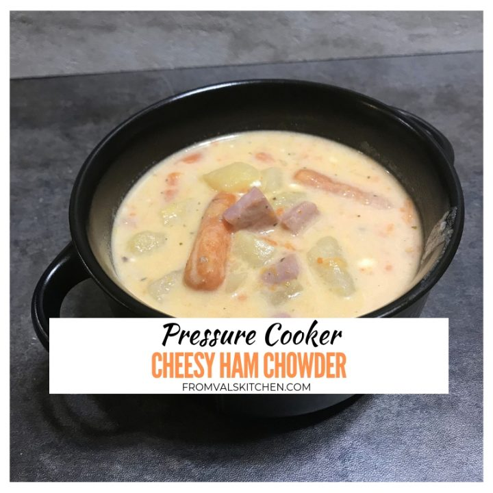 Pressure Cooker Cheesy Ham Chowder