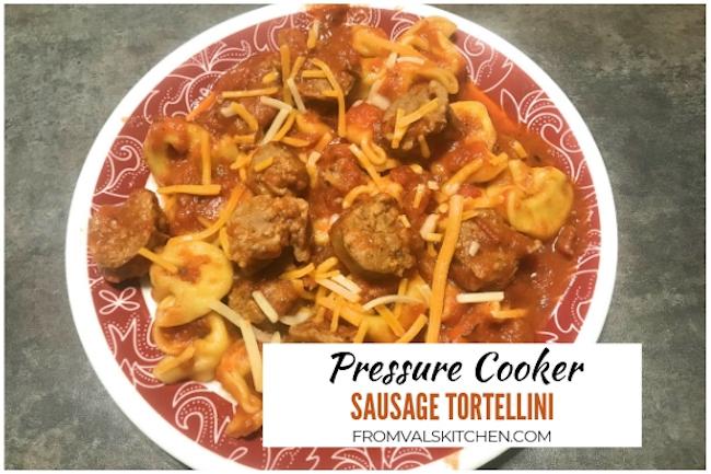 Pressure Cooker Sausage Tortellini Recipe From Val's Kitchen