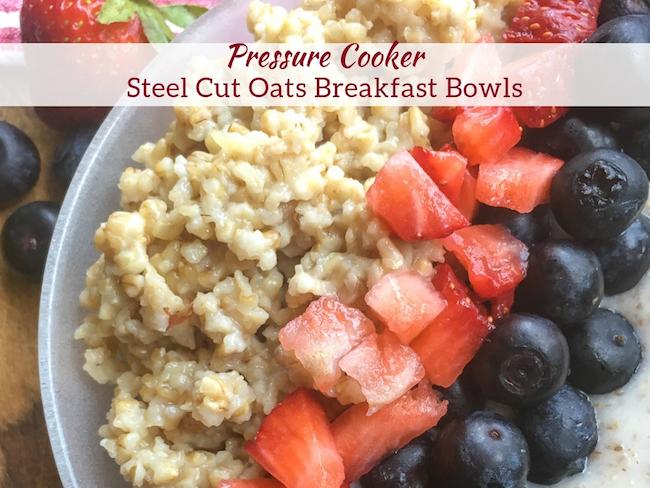 Pressure Cooker Steel Cut Oats Breakfast Bowls Recipe