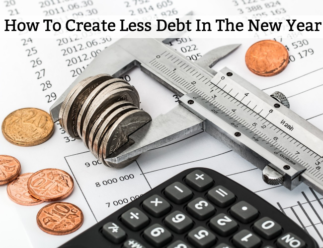 How To Create Less Debt In The New Year