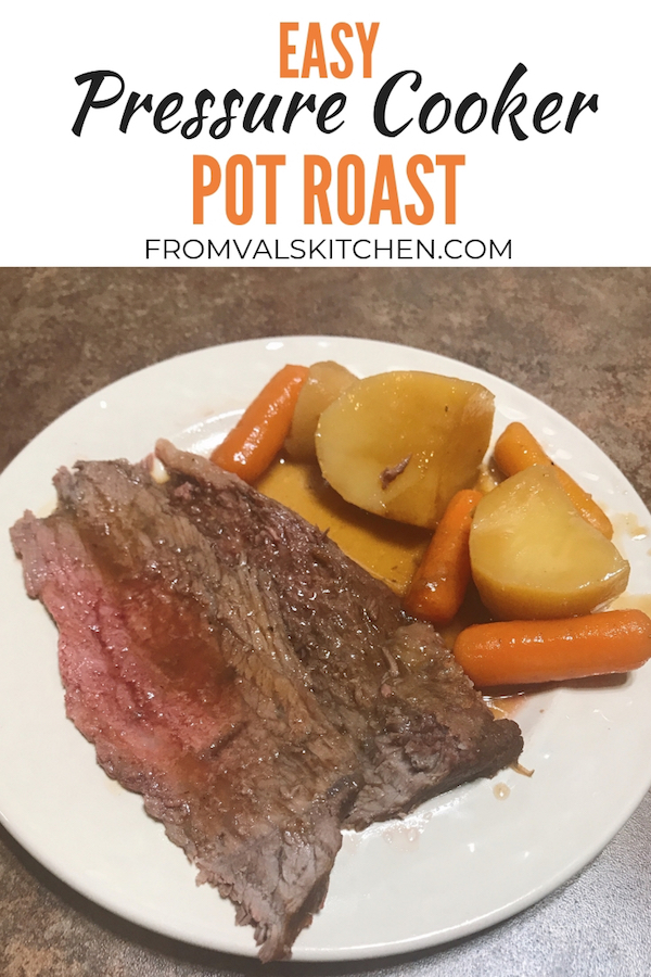 Easy Pressure Cooker Pot Roast Recipe From Val's Kitchen