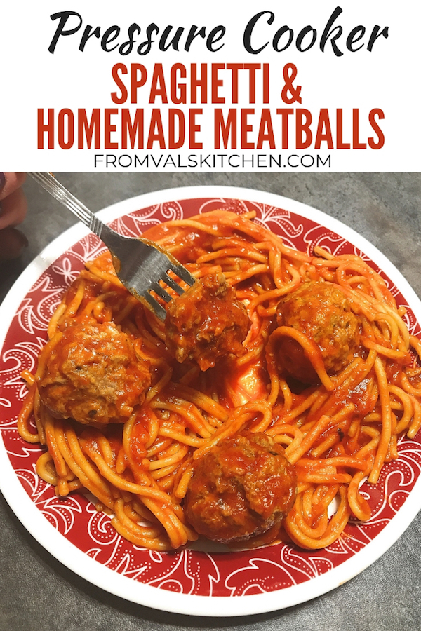Pressure Cooker Spaghetti And Homemade Meatballs Recipe From Val's Kitchen