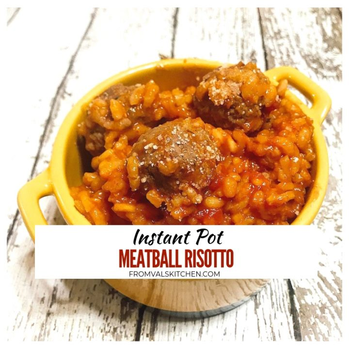Instant Pot Meatball Risotto Recipe From Val's Kitchen (With Easy Gluten-free Option)