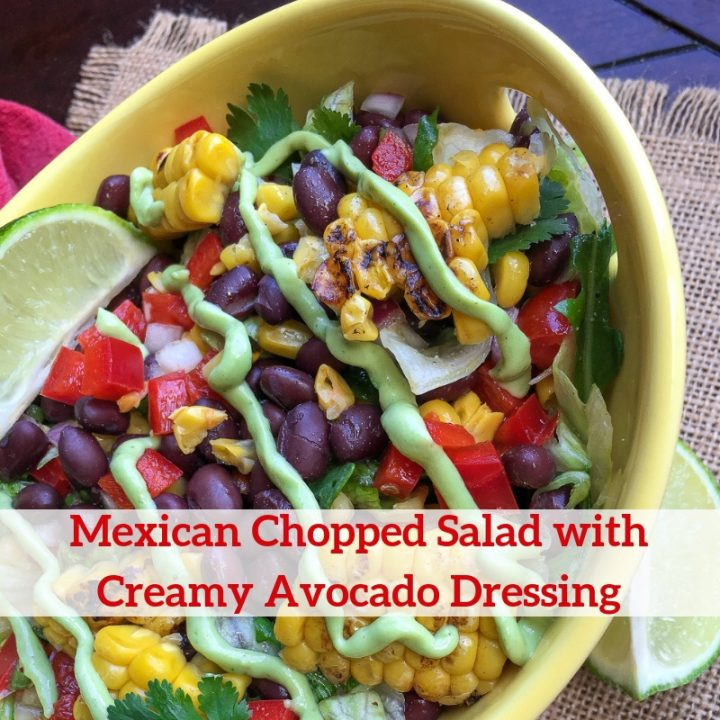 Mexican Chopped Salad with Creamy Avocado Dressing