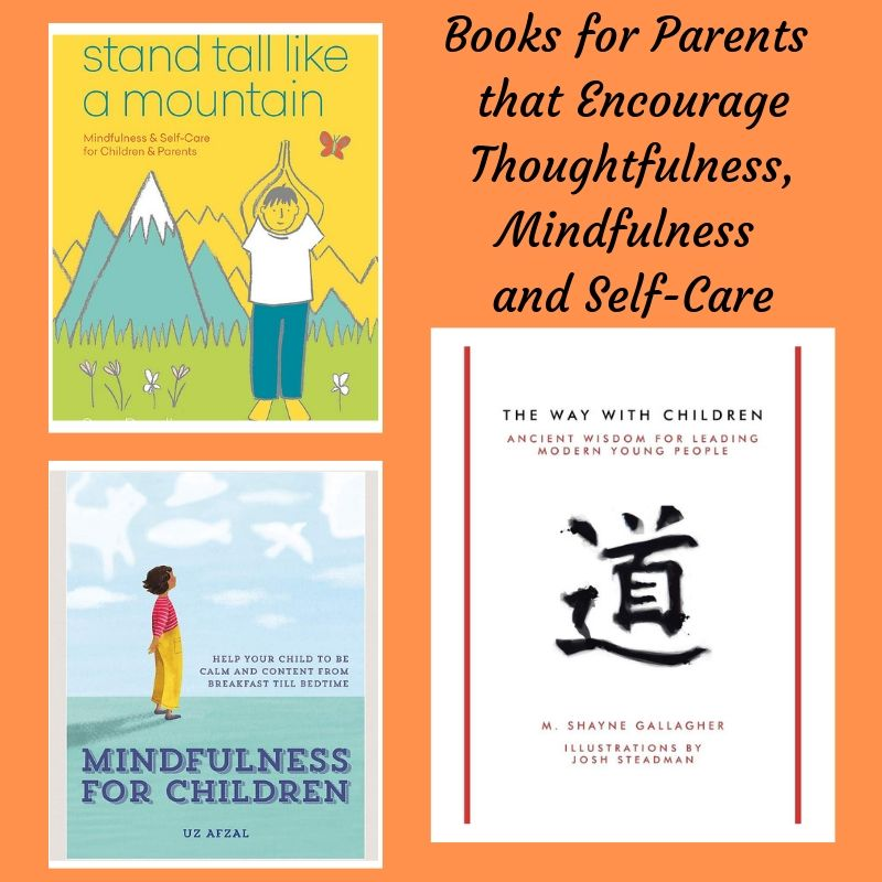 Books For Parents That Encourage Thoughtfulness, Mindfulness and Self-Care