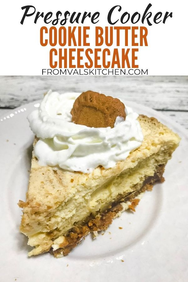 Pressure Cooker Cookie Butter Cheesecake Recipe From Val's Kitchen