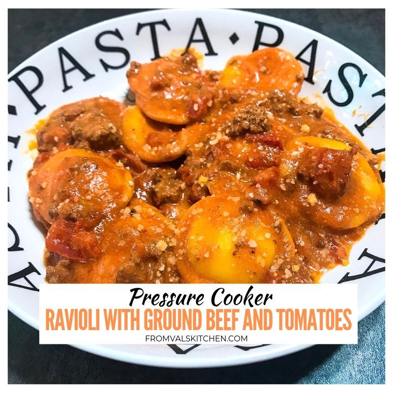 Pressure Cooker Ravioli With Ground Beef And Tomatoes Recipe From Val's Kitchen