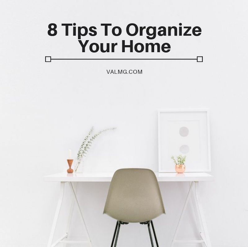 8 Tips To Organize Your Home