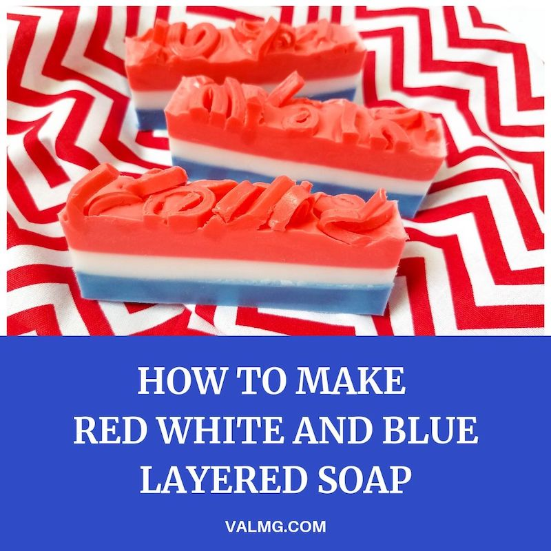 How To Make Red White And Blue Layered Soap