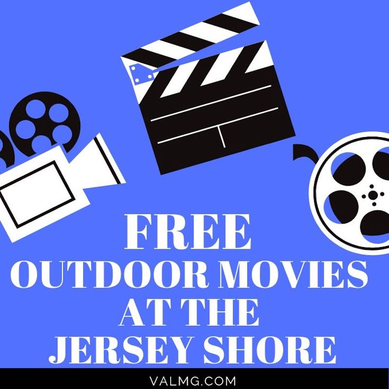 Free Outdoor Movies At The Jersey Shore Summer 2019