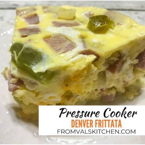 Pressure Cooker Denver Frittata Recipe From Val's Kitchen