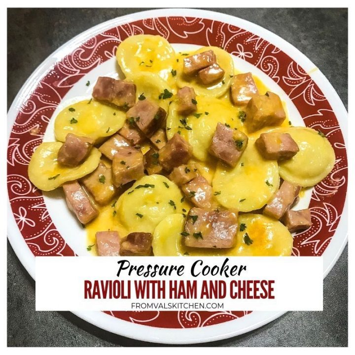Pressure Cooker Ravioli With Ham And Cheese Recipe From Val's Kitchen