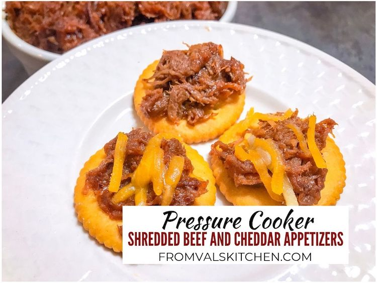 Pressure Cooker Shredded Beef And Cheddar Appetizers Recipe From Val's Kitchen