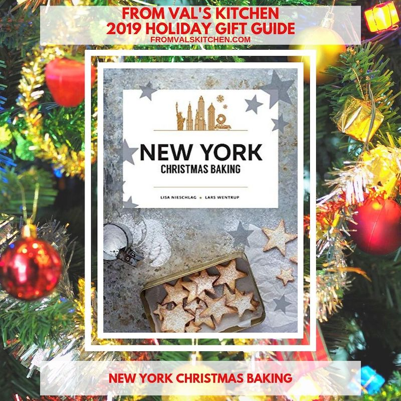 FROM VAL'S KITCHEN 2019 HOLIDAY GIFT GUIDE - New York Christmas Baking Cookbook
