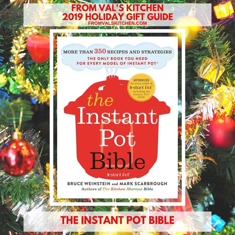FROM VAL'S KITCHEN 2019 GIFT GUIDE - The Instant Pot Bible Cookbook