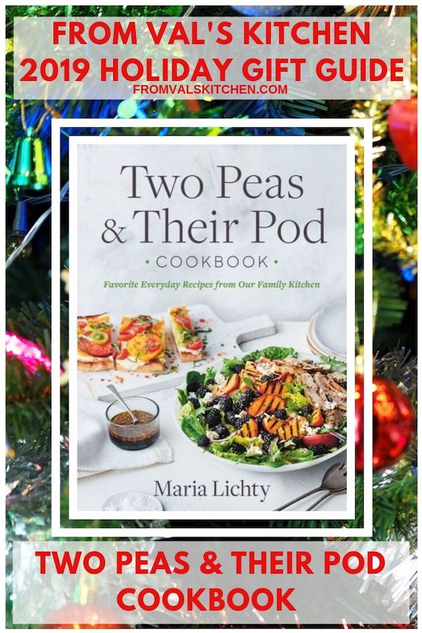 "FROM VAL""S KITCHEN 2019 HOLIDAY GIFT GUIDE - Two Peas & Their Pod Cookbook"