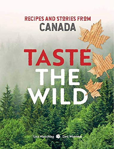 FROM VAL'S KITCHEN 2019 HOLIDAY GIFT GUIDE - Taste The Wild: Recipes And Stories From Canada