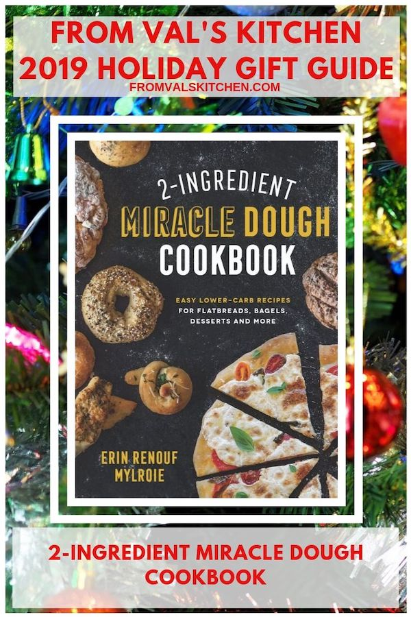 2019 HOLIDAY GIFT GUIDE - 2-Ingredient Miracle Dough Cookbook With Maple-Pecan Sticky Buns Recipe