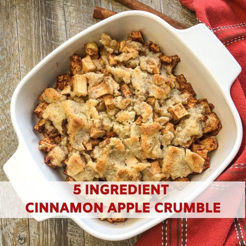 5-Ingredient Cinnamon Apple Crumble Recipe