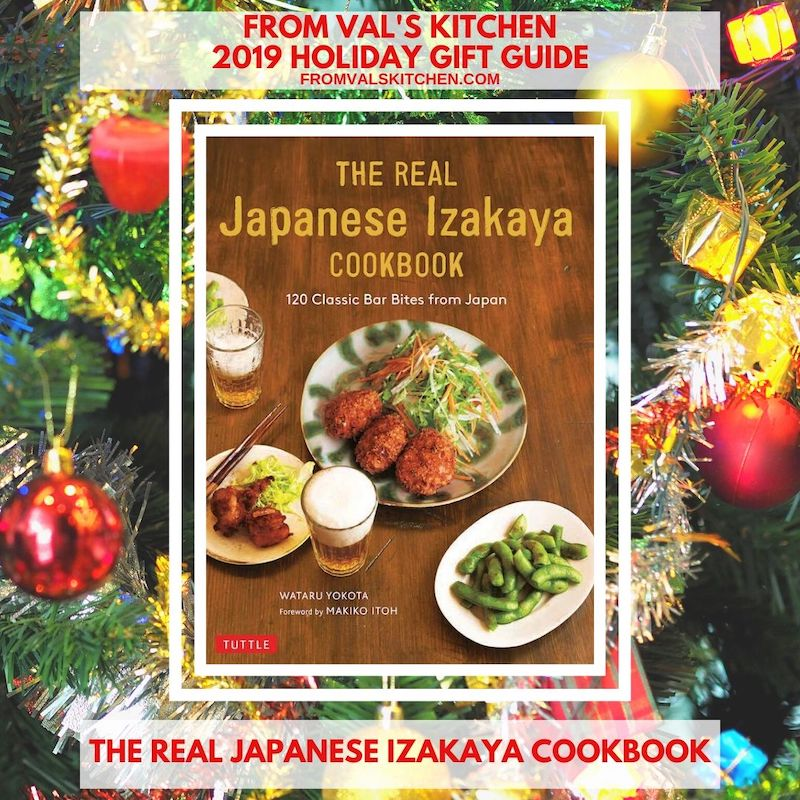 FROM VAL'S KITCHEN 2019 HOLIDAY GIFT GUIDE - The Real Japanese Izakaya Cookbook