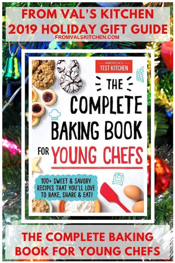 FROM VAL'S KITCHEN 2019 HOLIDAY GIFT GUIDE - The Complete Baking Book for Young Chefs
