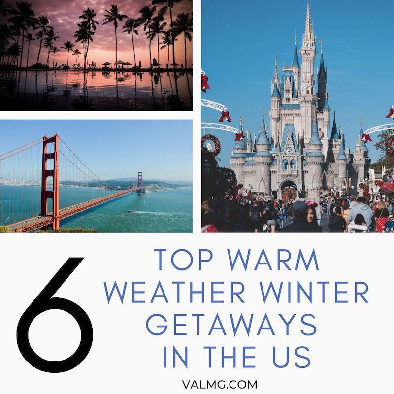 6 Top Warm Weather Winter Getaways In The US