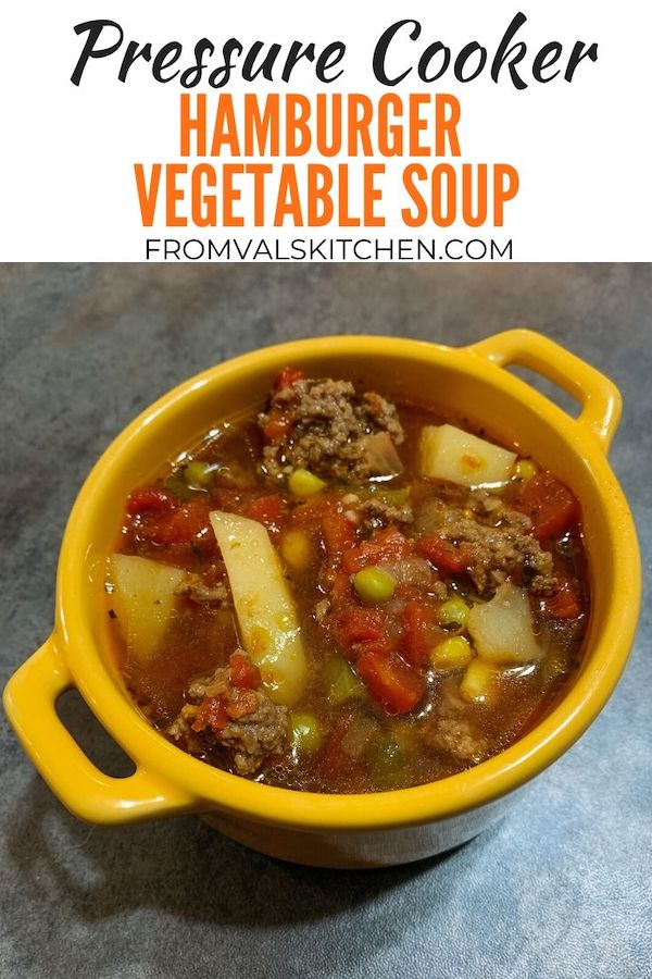 Pressure Cooker Hamburger Vegetable Soup Recipe From Val's Kitchen