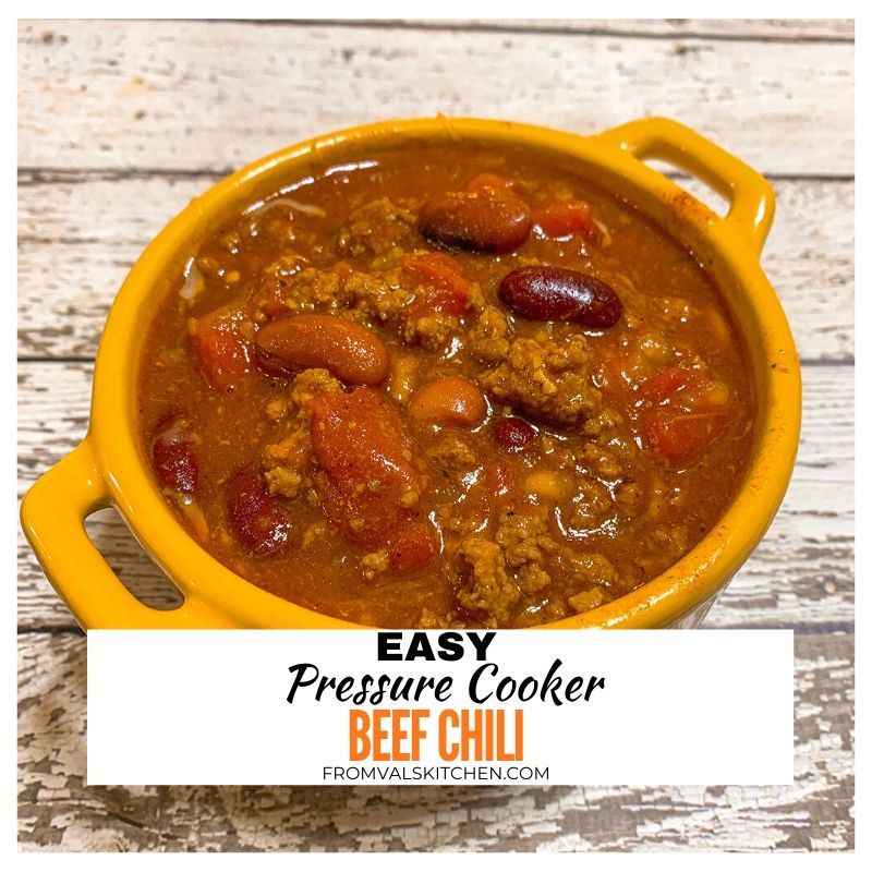 Easy Pressure Cooker Beef Chili Recipe From Val's Kitchen